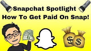 Snapchat: Spotlight | How To Get Paid For Your Snaps!