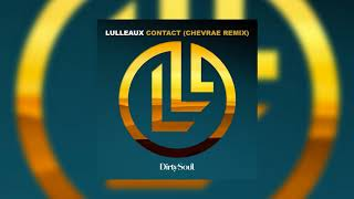 Lulleaux   Contact (Chevrae Remix)