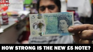 How Strong Is The New £5 Note? - Science 4 Da Mandem | Grime Report Tv