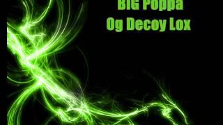 Video Og Decoy ft BIG Poppa- Ghetto favorite girl.wmv