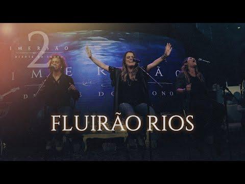 FLUIRÃO RIOS |  IMERSÃO 2 |  DIANTE DO TRONO