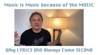 MUSIC is more important than LYRICS