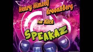 Henry Himself, Kroon & Berg feat. Kitch - Speakaz