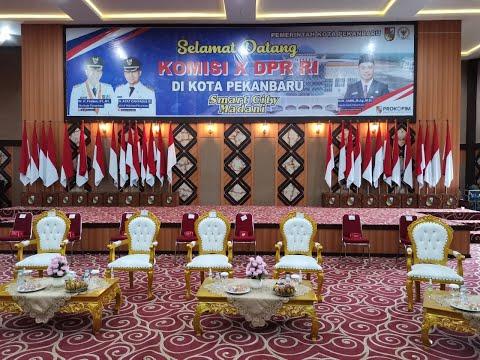 Kunjungan Kerja Komisi X DPR RI di Kota Pekanbaru
