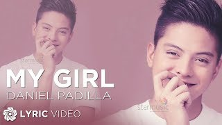 Daniel Padilla - My Girl (Official Official Lyric Video)