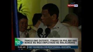 NTG: Pang. Duterte, itinaas sa P50,000 ang bonus ng mga empleyado ng Malacañang