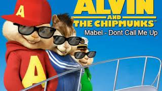 Mabel   Don't Call Me Up (Chipmunk Version)