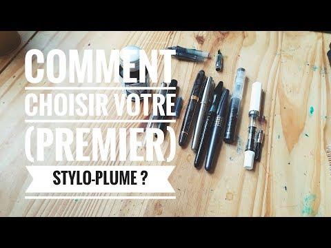 Comment choisir votre (premier) stylo-plume ?