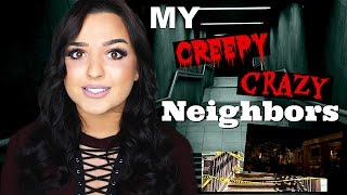 MY CREEPY NEIGHBORS HAVE GONE PSYCHO (LIVE FOOTAGE) | STORY TIME
