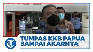 Pimpinan DPR: KKB Harus Ditumpas Sampai ke Akar-akarnya