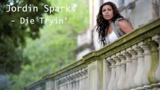 Jordin Sparks - Die Tryin'