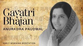 Gayatri Bhajan [Devotional Mantra] | Anuradha Paudwal
