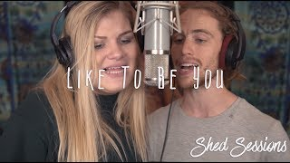 LIKE TO BE YOU Shawn Mendez and Julia Michaels (cover) - #shedsession ft. MADDIE ZAHM