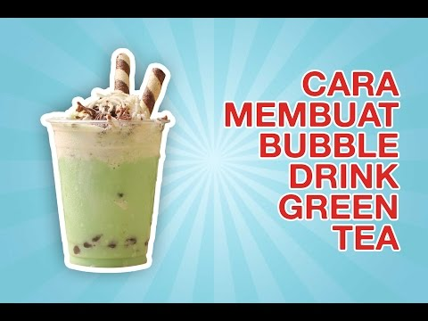 Video CARA MEMBUAT BUBBLE DRINK GREEN TEA DENGAN TOPPING ES KRIM