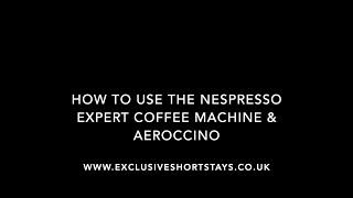 How to use the Nespresso Expert Machine & aeroccino