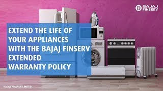 Get the Bajaj Finserv Extended Warranty Policy