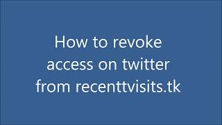 How to revoke access on twitter from recenttvisits.tk / myvisits.tk