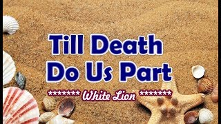 Till Death Do Us Part - KARAOKE VERSION - as popularized by White Lion