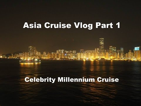 Asia Cruise Vlog PART 1 – Celebrity Millennium Cruise (Day 1) – Hong Kong