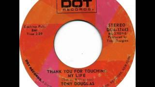Tony Douglas ~Thank You For Touching My Life