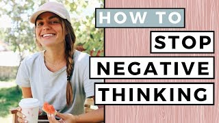 How To Stop Negative Thinking | 5 Healthy Self Help Habits