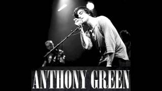 Anthony Green - The More You Get, The Less You Are