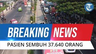 BREAKING NEWS: Update Covid-19 25 Juli 2021, Hari Terakhir PPKM Level 4, Kasus Bertambah 38.679