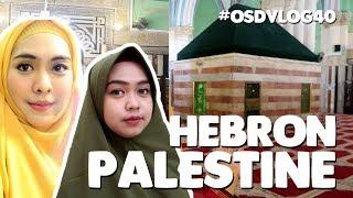 Ziarah Ke Makam Nabi Ibrahim, Nabi Ishaq, Siti Sarah Di Hebron   Oki Setiana Dewi   #OSDVLOG40