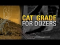 Work Smarter with Cat GRADE for Dozers Technology