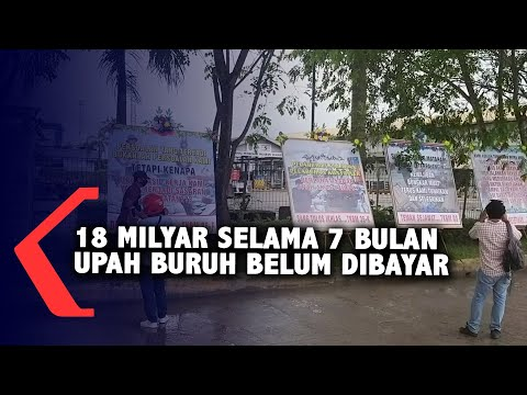 350 Buruh Tuntut Upah Yang Belum Dibayar