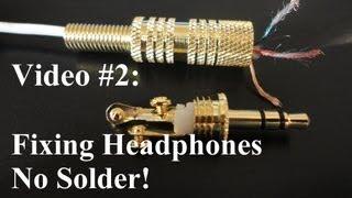 No solder how repair or fix headphones