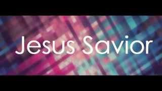 Jesus, Savior - Chris August