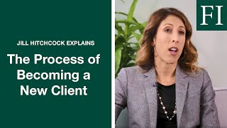 The Process Of Becoming A New Client | Jill Hitchcock | Fisher Investments [NEW]