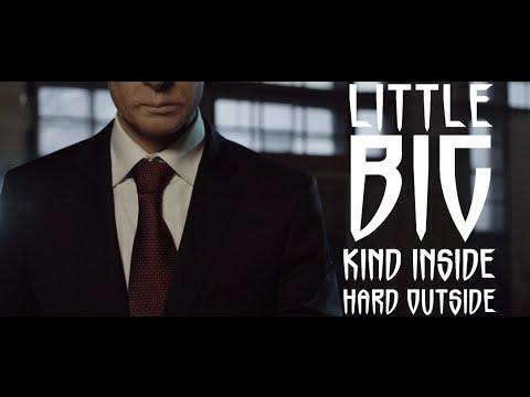Little Big - Kind inside, hard outside