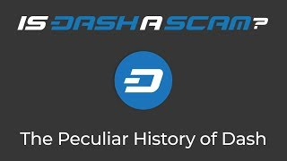 Could Dash Be a Scam? | A Brief History