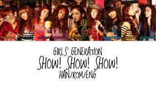Girls' Generation - Show! Show! Show! (HAN | ROM | ENG Color Coded Lyrics)