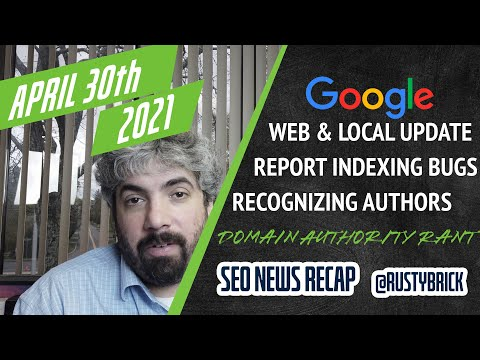 Search News Buzz Video Recap: Google Web & Local Ranking Update, Reporting Indexing Issues, Recognizing Authors & A Bit Of A Rant