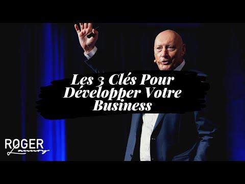 Les 3 Clés Pour Développer Votre Business