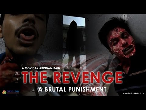 The Revenge – A Brutal Punishment A Film By Arindam Bain