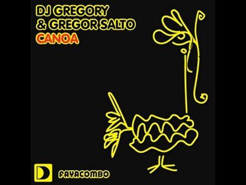 DJ Gregory & Gregor Salto - Canoa