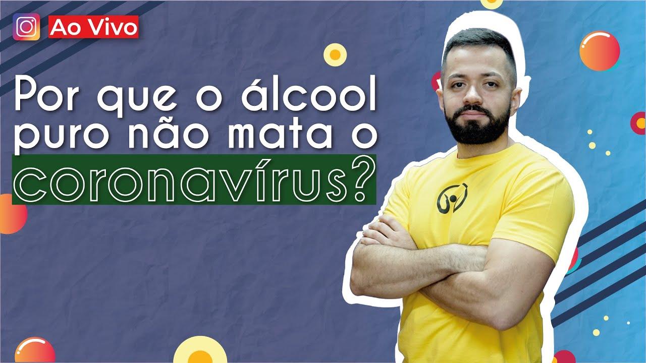 AO VIVO | Por que o álcool puro não mata o coronavírus?