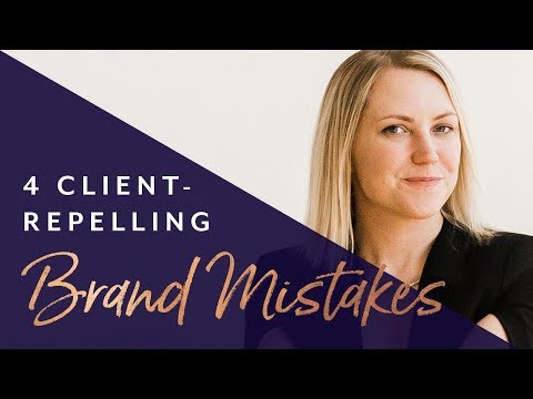 4 Common Branding Mistakes that Repel Clients