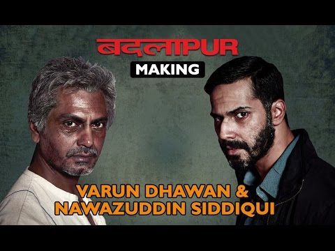 Making of (Badlapur) | Varun Dhawan & Nawazuddin Siddiqui