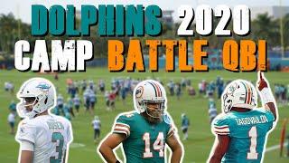 Miami Dolphins 2020 Training Camp Battle! :Quarterbacks!