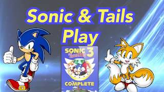 Sonic and Tails Play: Sonic 3 Complete | Episode 1