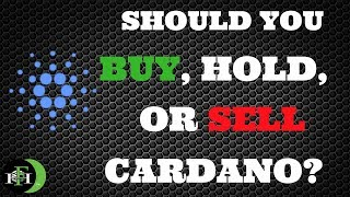 CARDANO ADA - SHOULD YOU BUY, HOLD, OR SELL CARDANO? - (OCTOBER 2018)