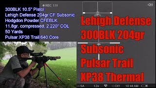 Lehigh Defense 300BLK WHI 204gr Controlled Fracturing Subsonic Bullet Pulsar Trail XP38 Thermal 50 Y