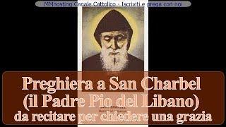 Preghiera A San Charbel (Padre Pio Del Libano) Per Chiedere Una Grazia