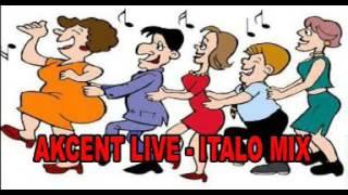 AKCENT LIVE - ITALO MIX