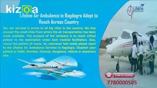 Book Lifeline Air Ambulance in Bagdogra on Urgent Basis 24/7